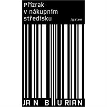 Přízrak v nákupním středisku a další příběhy - Jan Burian