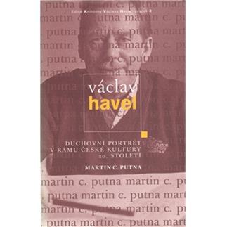 Martin C. Putna: Václav Havel. Duchovní portrét