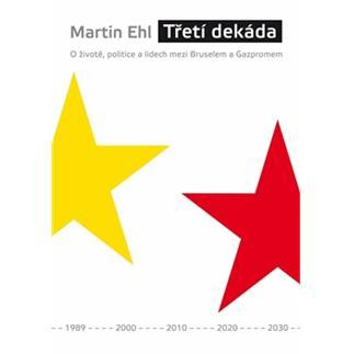 Třetí dekáda - Martin Ehl