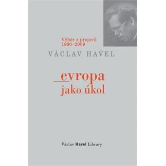 Václav Havel: Evropa jako úkol